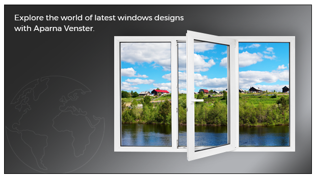 Explore the world of latest windows designs with Aparna Venster