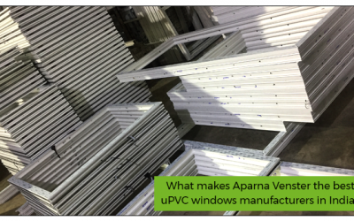 What makes Aparna Venster the best uPVC windows manufacturers in India?
