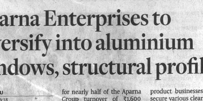 APARNA ENTERPRISES TO DIVERSIFY INTO ALUMINIUM WINDOWS, STRUCTURAL PROFILES.