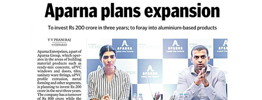 APARNA ENTERPRISES PLANS EXPANSION INTO ALUMINIUM BASED PRODUCTS.