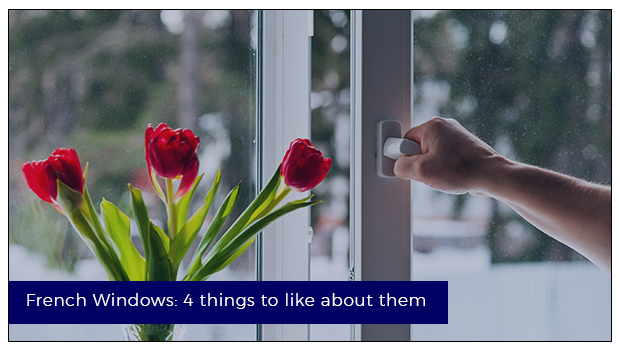 French Windows: 4 things to like about them